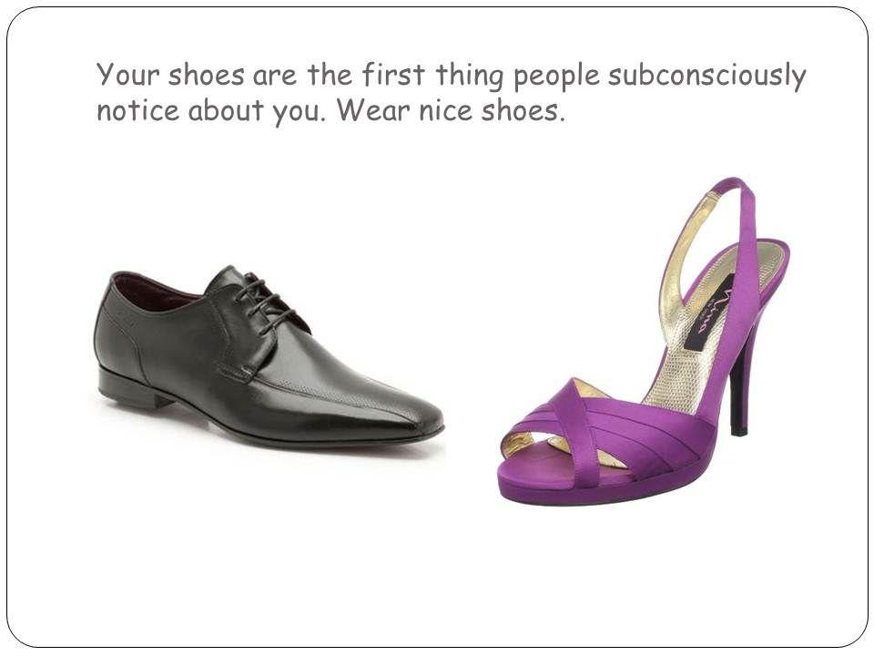 Wear Nice Shoes (Always)