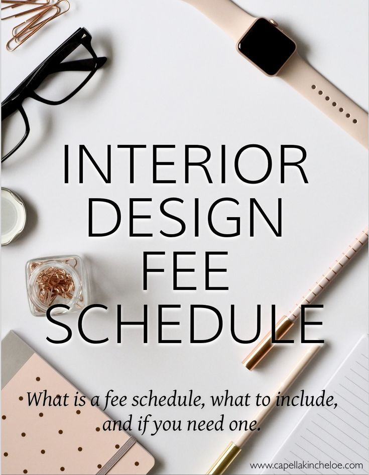 Fee Schedule for Interior Designers — Capella Kincheloe