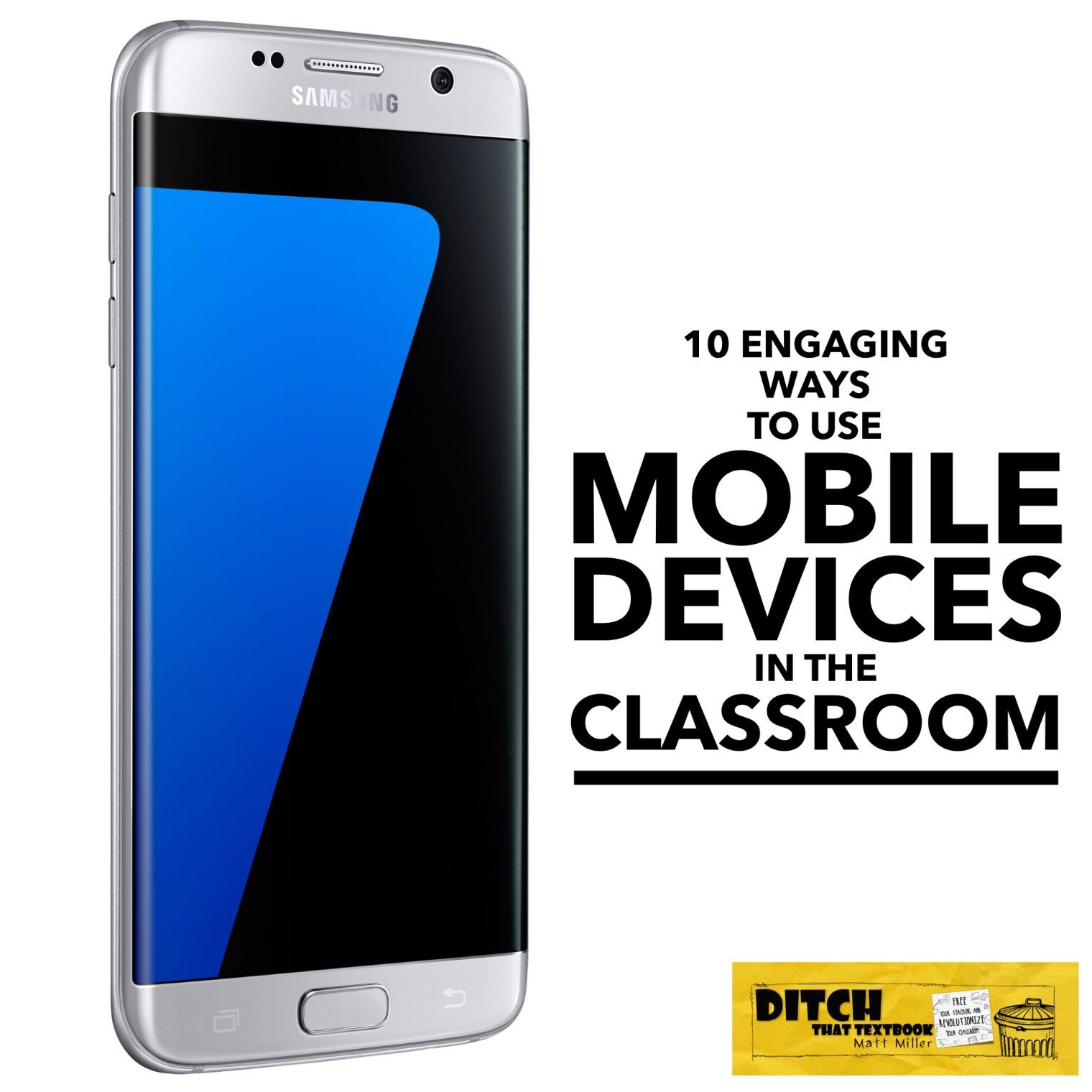 10 Engaging Ways To Use Mobile Devices In The Classroom Ditch That Textbook Classroom Mobile Learning Mobile Device