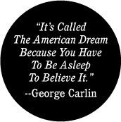 Quotes About The American Dream It's Called The American Dream Because You Have To Be Asleep To