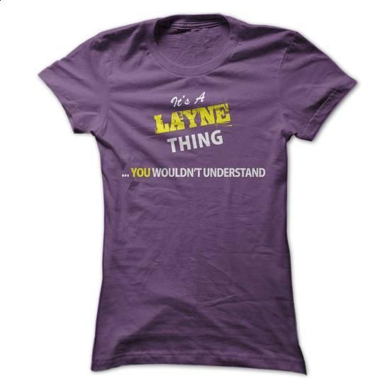 Its A LAYNE thing, you wouldnt understand !! - #mens shirt #tumblr hoodie. GET YOURS => https://www.sunfrog.com/Names/Its-A-LAYNE-thing-you-wouldnt-understand--ia32.html?68278