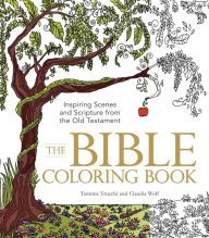 Title: The Bible Coloring Book: Inspiring Scenes and Scripture from the Old Testament, Author: Tammie Trucchi