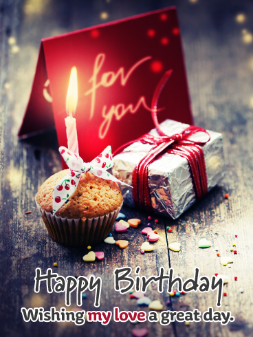 Fantastic Cupcake Present Romantic Happy Birthday Card For Him Birthday Greeting Cards By Davia Romantic Birthday Wishes Birthday Wishes For Lover Birthday Cards For Him