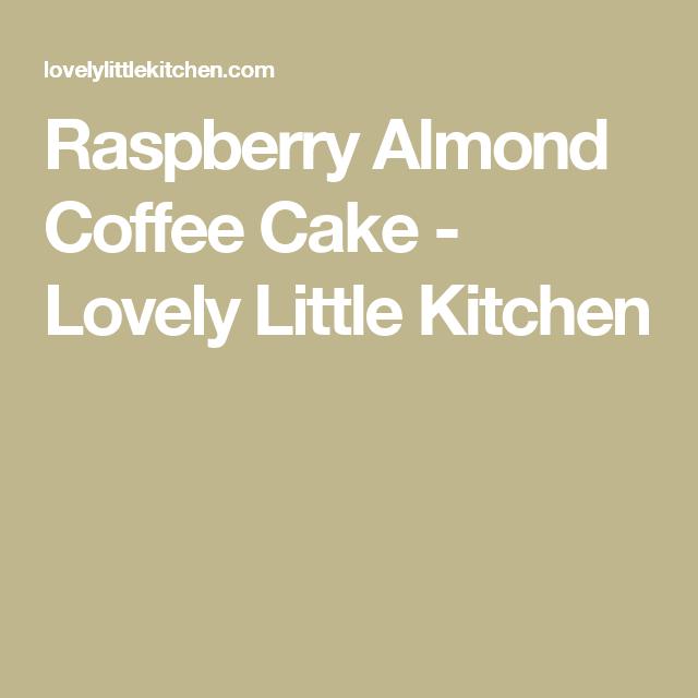 Raspberry Almond Coffee Cake   Lovely Little Kitchen