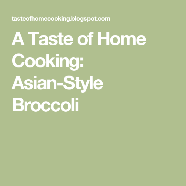 A Taste of Home Cooking: Asian-Style Broccoli
