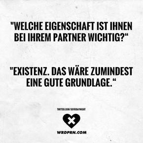 """""""Welche Eigenschaft ist Ihnen bei Ihrem Partner wichtig?"""" """"Existenz, das wäre zumindest eine gute Basis."""" - #eigenschaft #existenz #ihnen #ihrem #partner #welche #wichtig"""