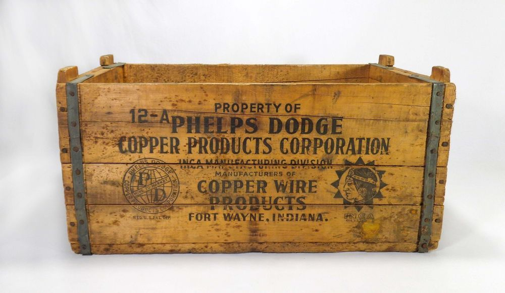 Early 20th C Phelps Dodge Vint Copper Wire Products Wood Box Crate Fort Wayne In Crates Wooden Crate Boxes Vintage Crates