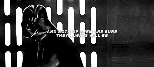 ... and both of them are sure they always will be. - Anakin Skywalker/Darth Vader & Obi-Wan Kenobi
