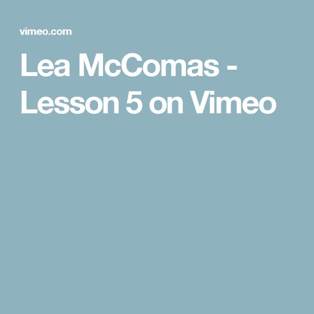 Lea McComas - Lesson 5 on Vimeo