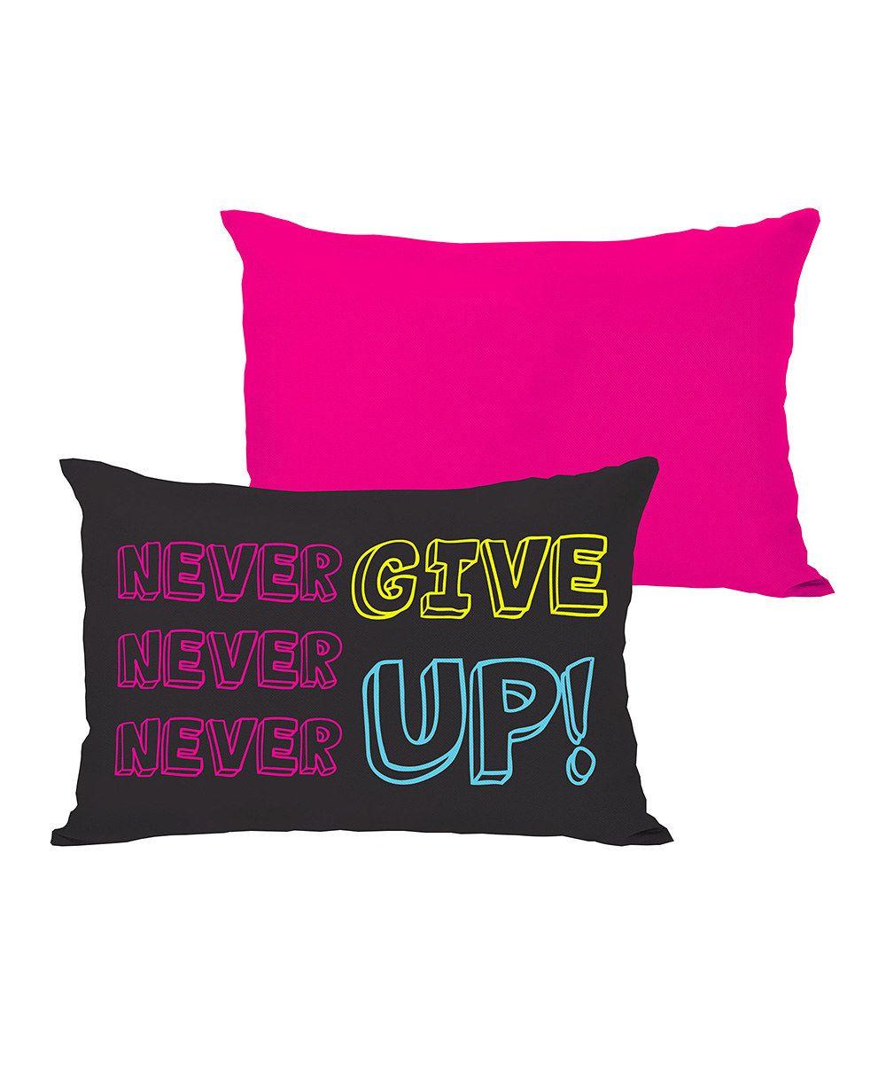 Teen room!  Black & Fuchsia 'Never Give Up' Rectangular Throw Pillow
