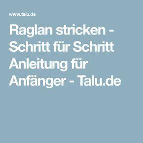 Photo of Raglan stricken – Schritt für Schritt Anleitung für Anfänger – Talu.de