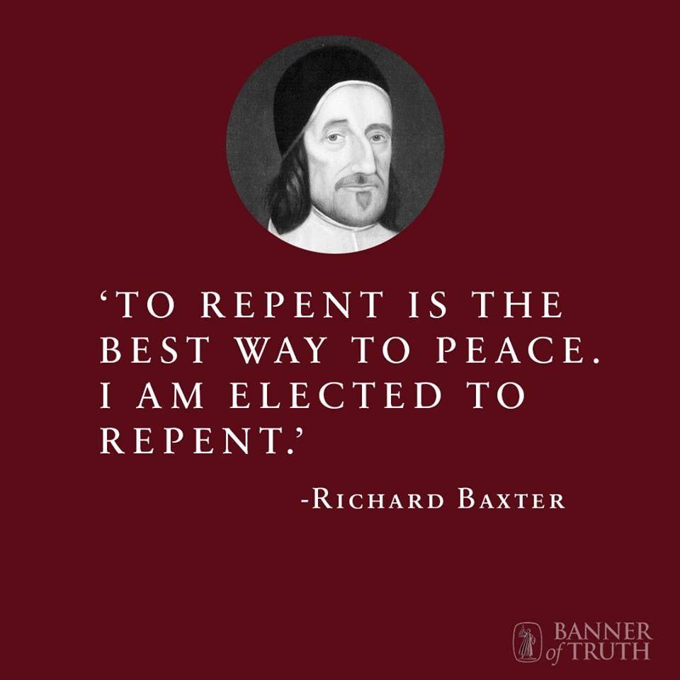 Puritan Quotes Richard Baxter 12 November 1615  8 December 1691 Was An English