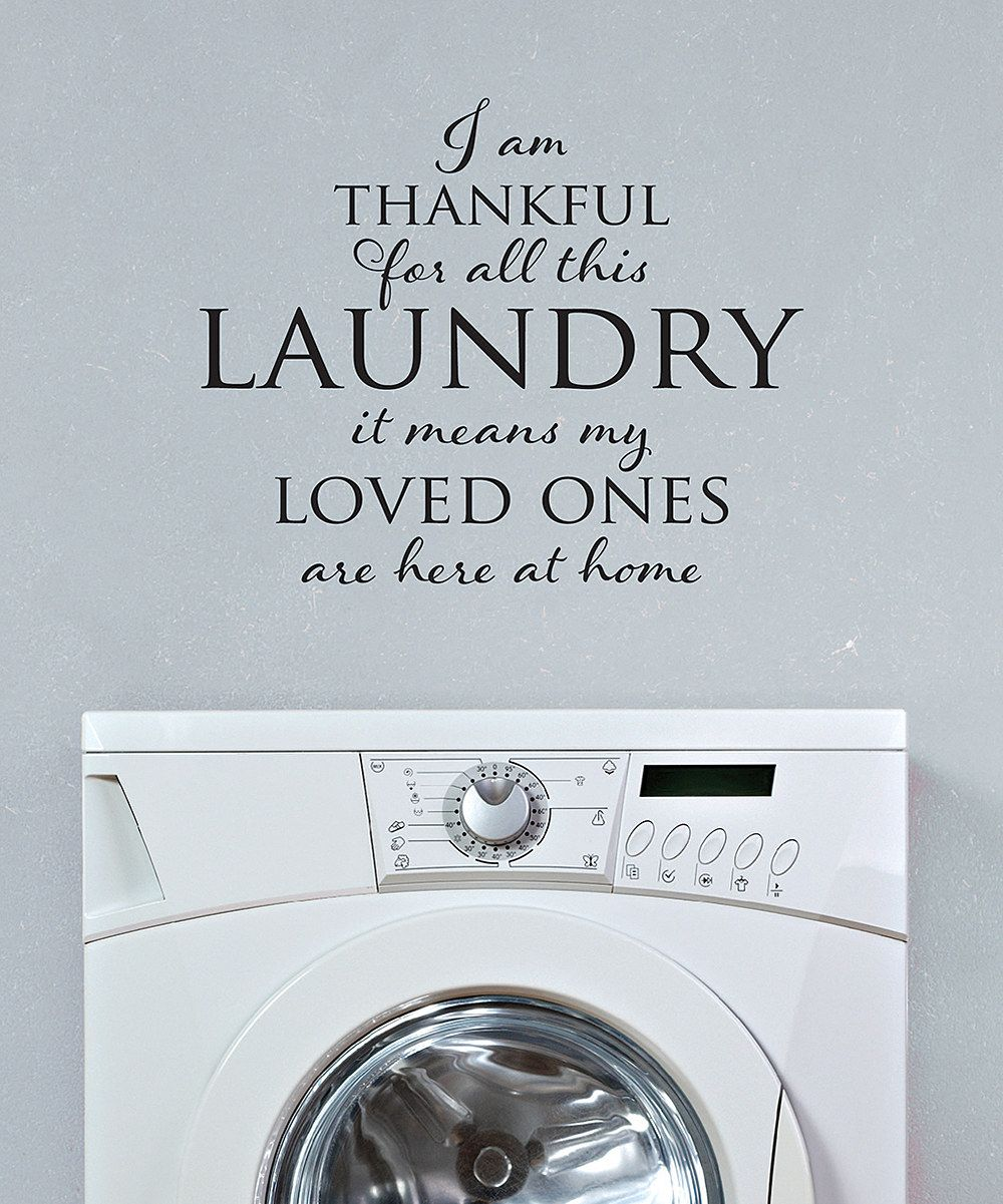 Laundry Room Wall Sayings Look At This 'thankful For Laundry' Wall Quotes™ Decal On Zulily