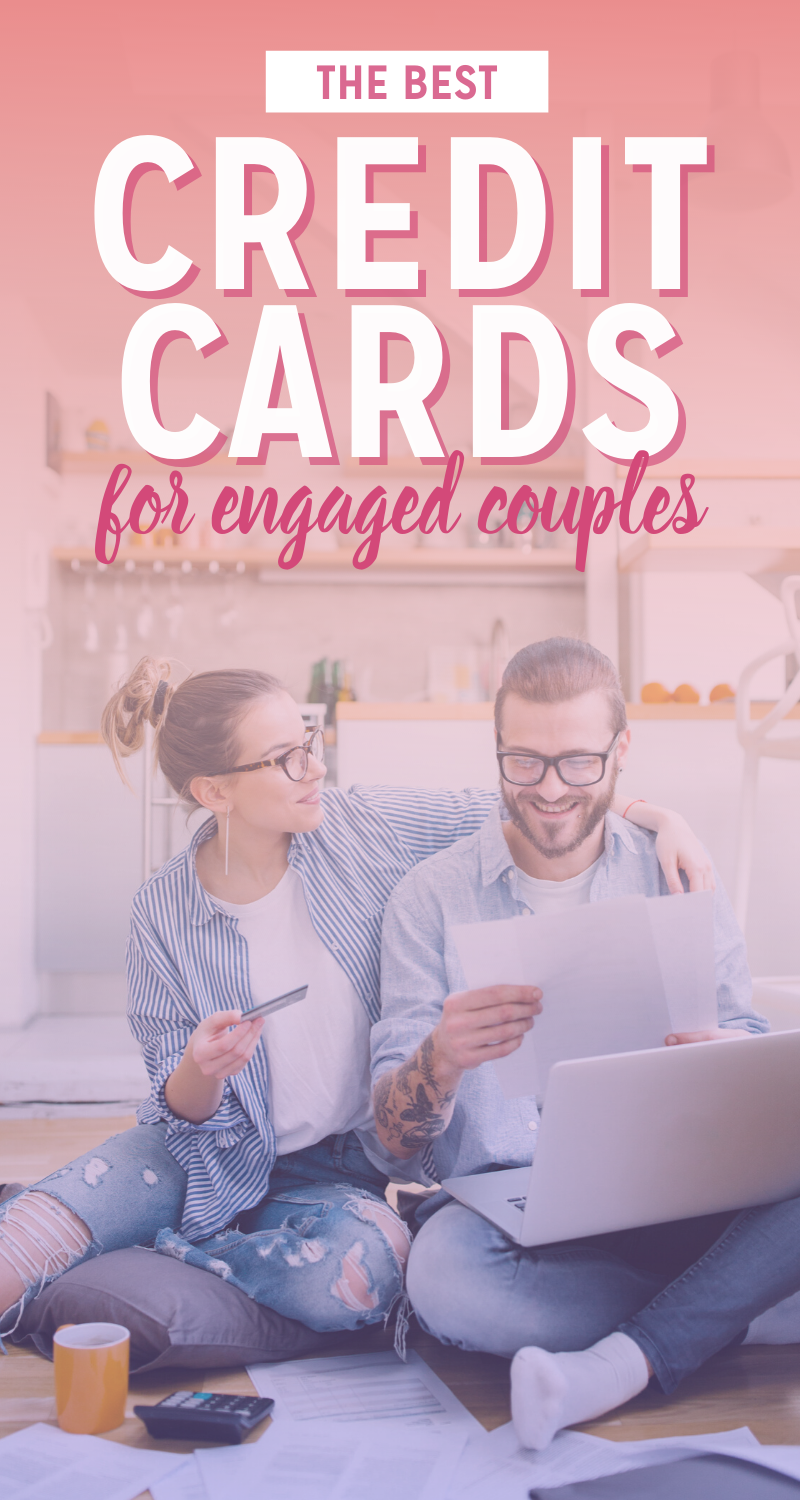 Best Credit Cards For Engaged Couples During Wedding Planning The Budget Savvy Bride Best Credit Cards Engagement Couple Good Credit