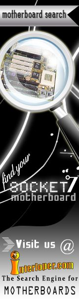If you need a socket 7 motherboard, Visit us @  http://www.interloper.com/mbsearch.php