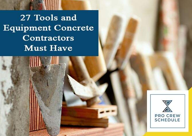 27 Tools And Equipment Concrete Contractors Must Have In 2021 Concrete Contractor Concrete Decor Diy Concrete