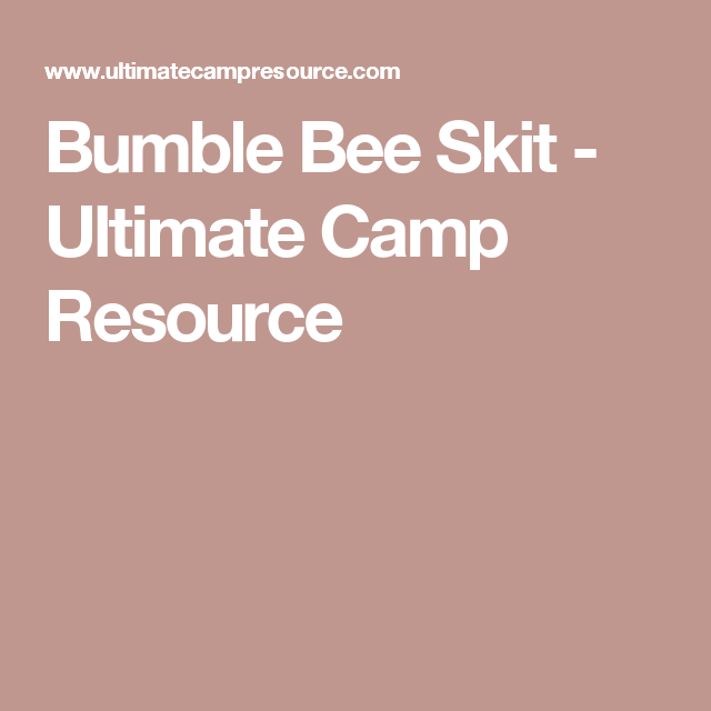 Bumble Bee Skit - Ultimate Camp Resource  Girls Camp -9114