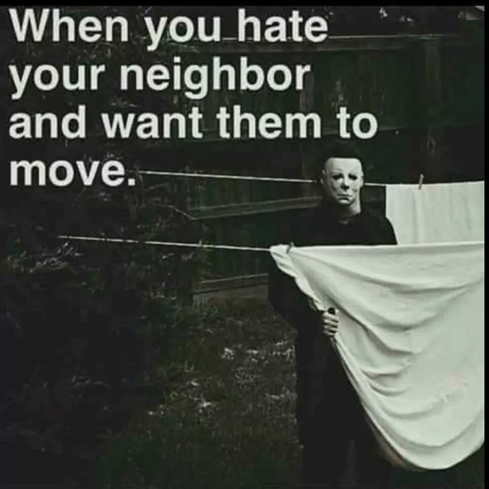 96beb5debd4b0ce9a884752844048cf5 hate thy neighbor horror humor pinterest humor, dark and