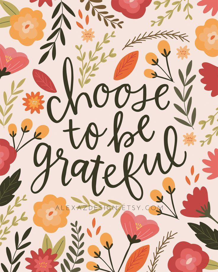 Choose to Be Grateful Fall Floral Print Thanksgiving Print
