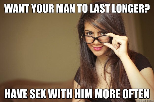 Funny Memes For Your Boyfriend : Want your man to last longer have sex with him more often actual