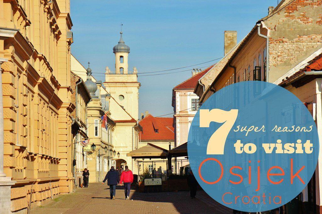 7 Super Reasons to Visit Osijek, Croatia Croatia, City