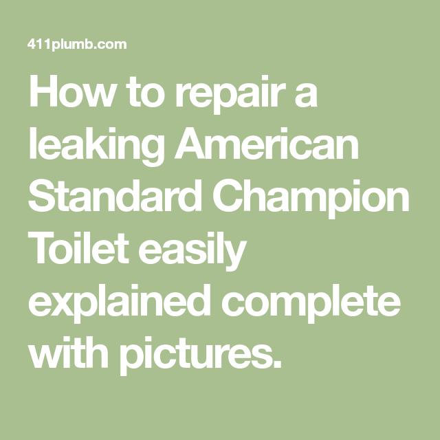 American Standard Champion Toilet Leak Repairs American Standard Leak Repair Repair