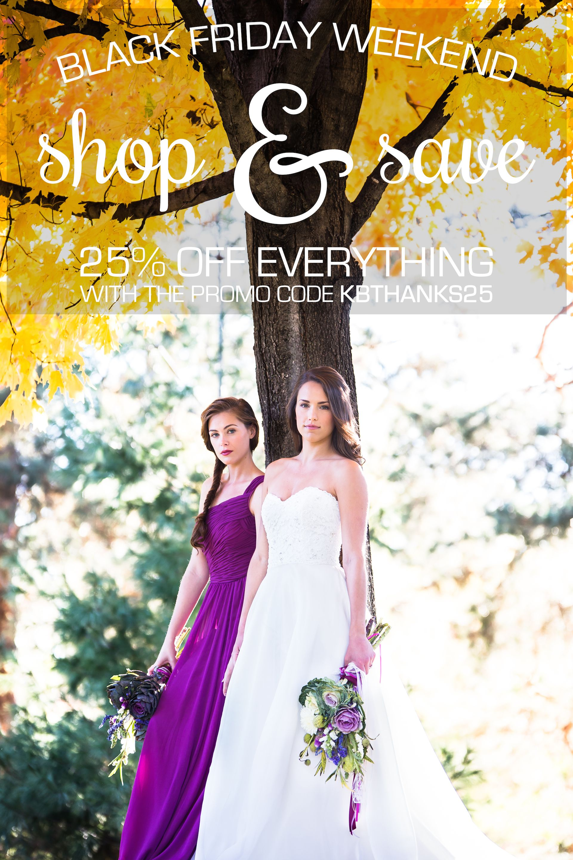 Black friday is our biggest sale event of the year from bridesmaid