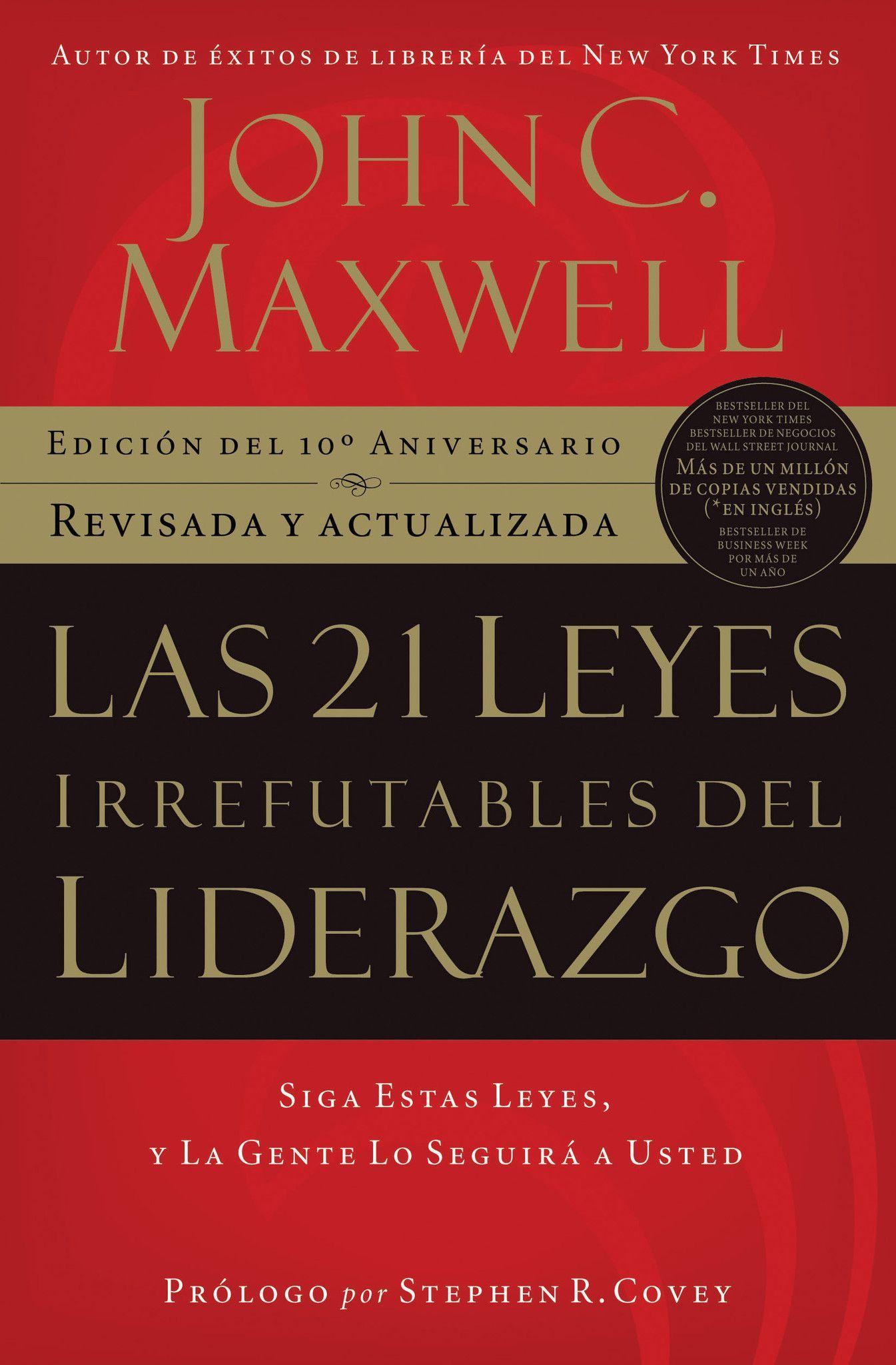 Las 21 Leyes Irrefutables Del Liderazgo John C Maxwell Libros Sobre Liderazgo Libros De Autoayuda Liderazgo