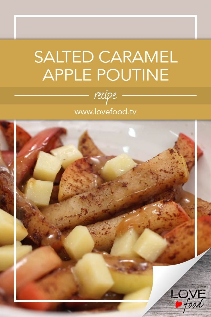 Salted Caramel Apple Poutine