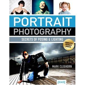 $18 Portrait Photography: Secrets of Posing & Lighting by  Mark Cleghorn