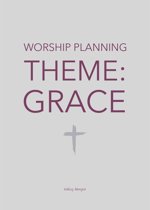 Worship Planning Theme Grace Music Classroom Ideas Worship