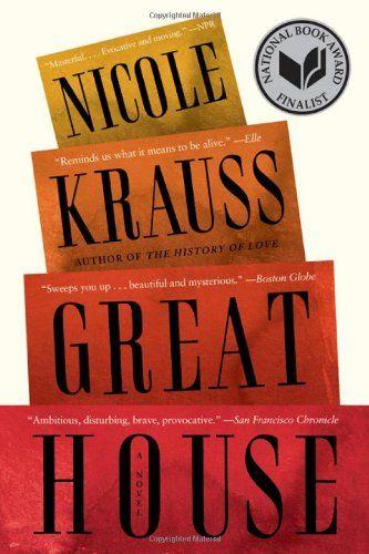 Bestseller Books Online Great House A Novel Nicole Krauss Http Www Ebooknetworking Net Books Detail 0393340643 Html Good Books House Book Great House