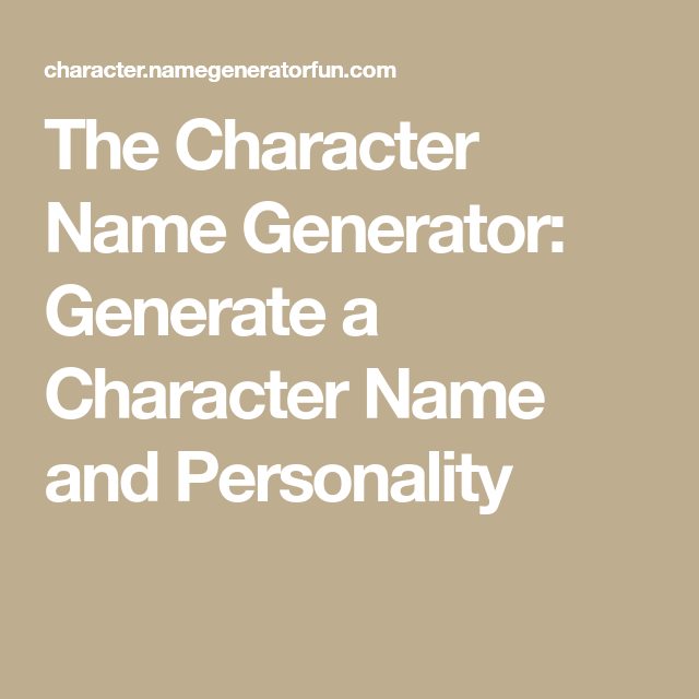 The Character Name Generator: Generate a Character Name and