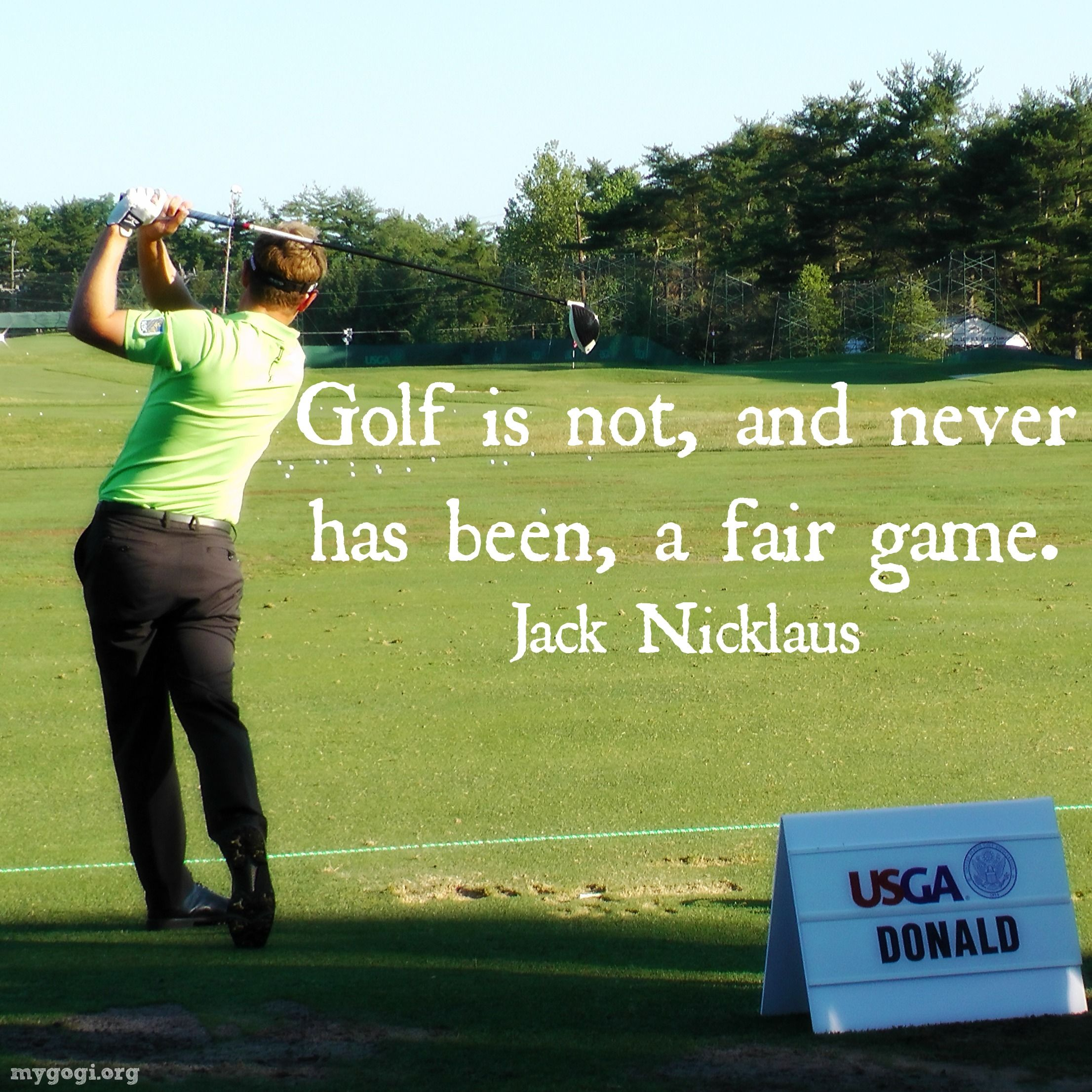 Golf Quotes About Life Welcome To Usopen Week Where Nothing Is Fair Golf Quotes