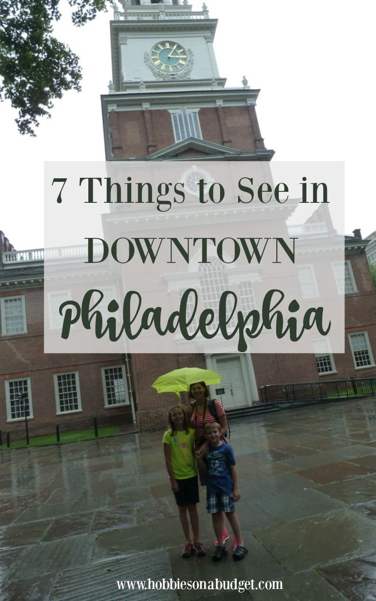 7 Things to See in Downtown Philadelphia Hobbies on a