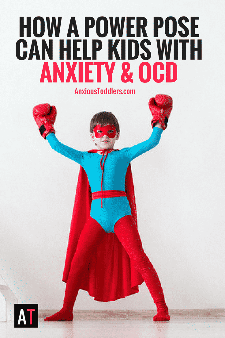 How A Power Pose Can Help Children With Anxiety Ocd