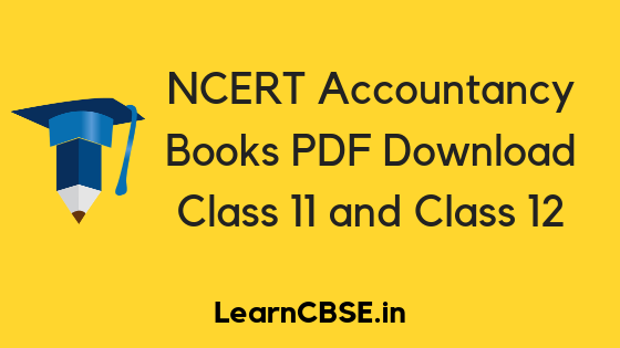 NCERT Accountancy Book Class 11,12 Free PDF Download (Eng