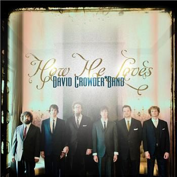 how.he.loves.david.crowder.band.jpg (350×350) | David Crowder Band ...