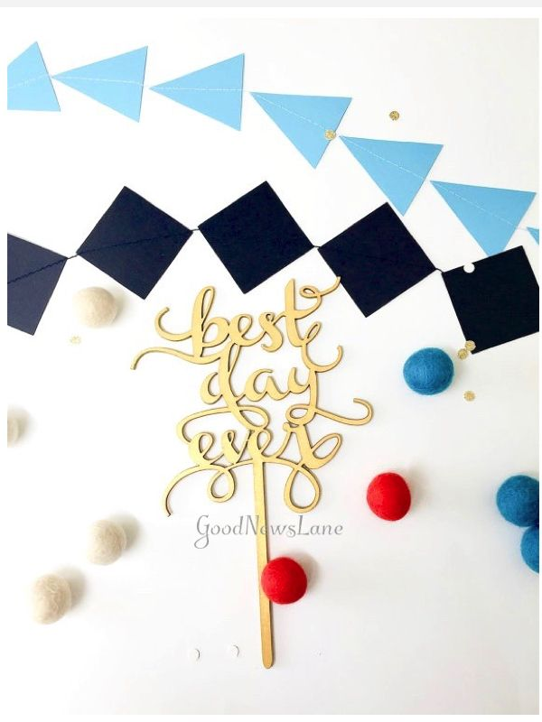 best day ever cake topper, laser cut wooden cake topper.