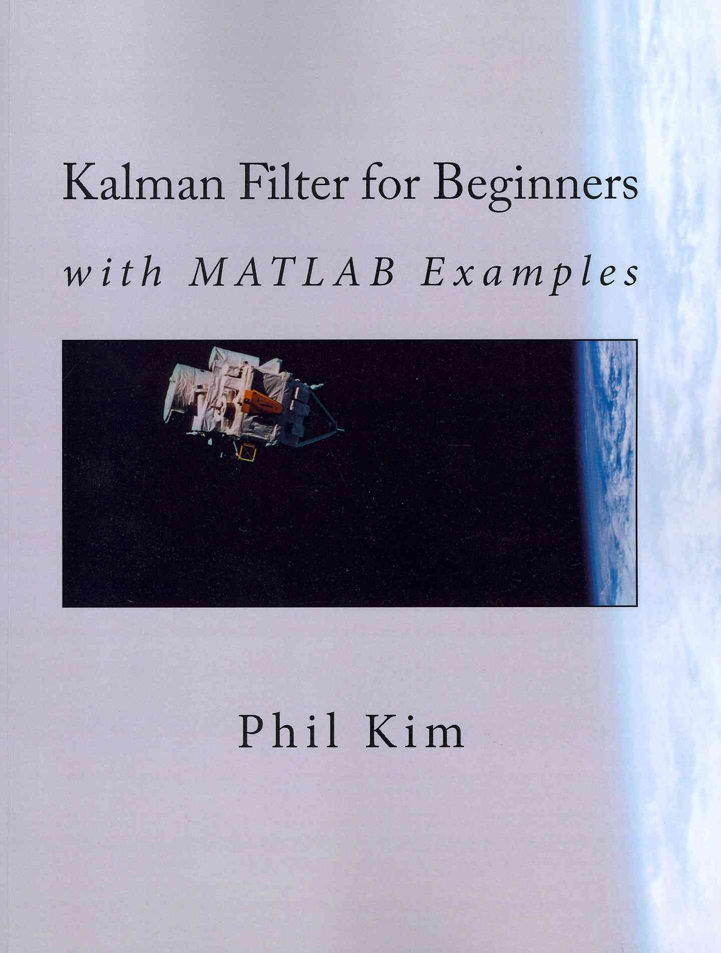 Kalman Filter for Beginners: With Matlab Examples   Download