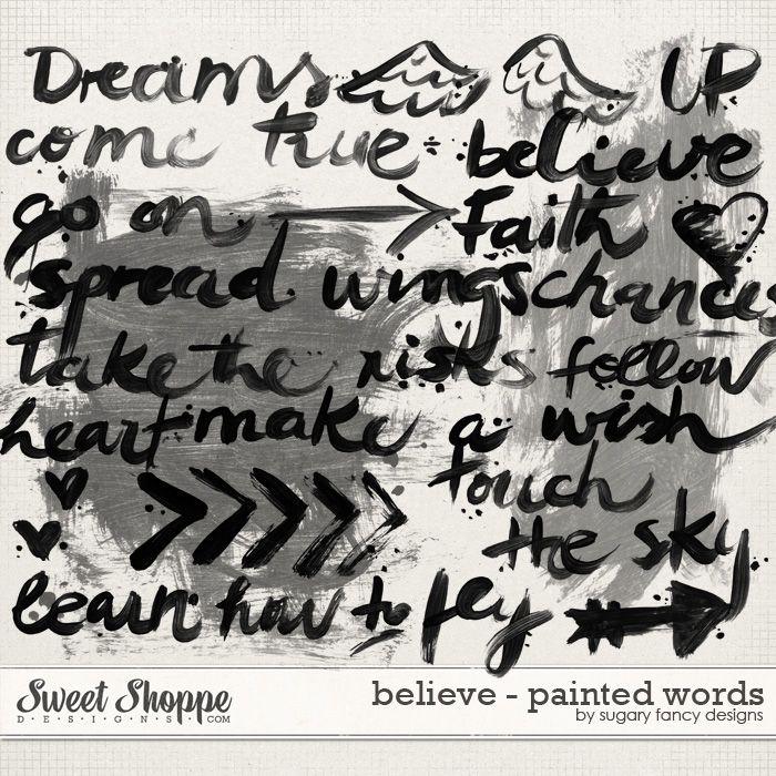 Believe - Painted Words by Sugary Fancy #painted #handpainted #words #sugaryfancy