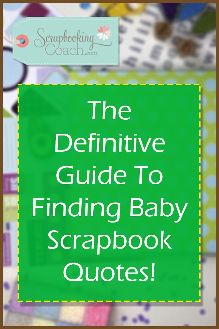Scrapbook ideas and quotes - Need Baby Scrapbook Quotes This Is The Fast Start Guide To Finding Baby Scrapbook Quotes