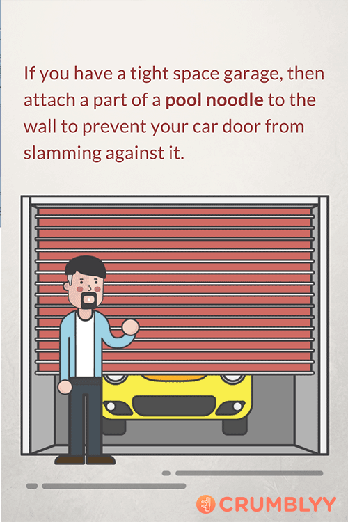 If You Have A Tight Space Garage Then Attach A Part Of A Pool Noodle To The Wall To Prevent Your Car Door From Slamming Against Life Solutions Life Hacks Life