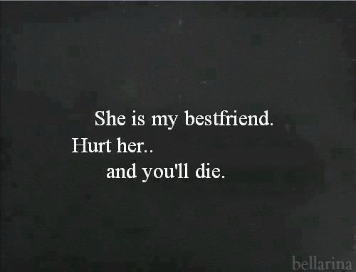 Is My Best Friend Ever And I Will Cut You If You Hurt Her And She