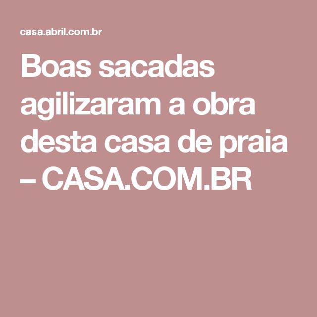 Boas sacadas agilizaram a obra desta casa de praia – CASA.COM.BR