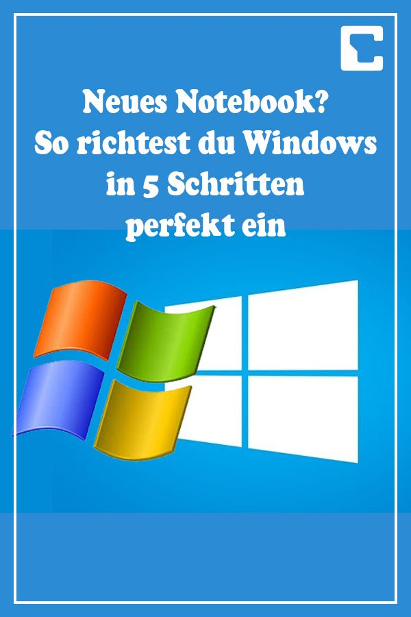 Neues Notebook? So richtest du Windows in 5 Schritten perfekt ein