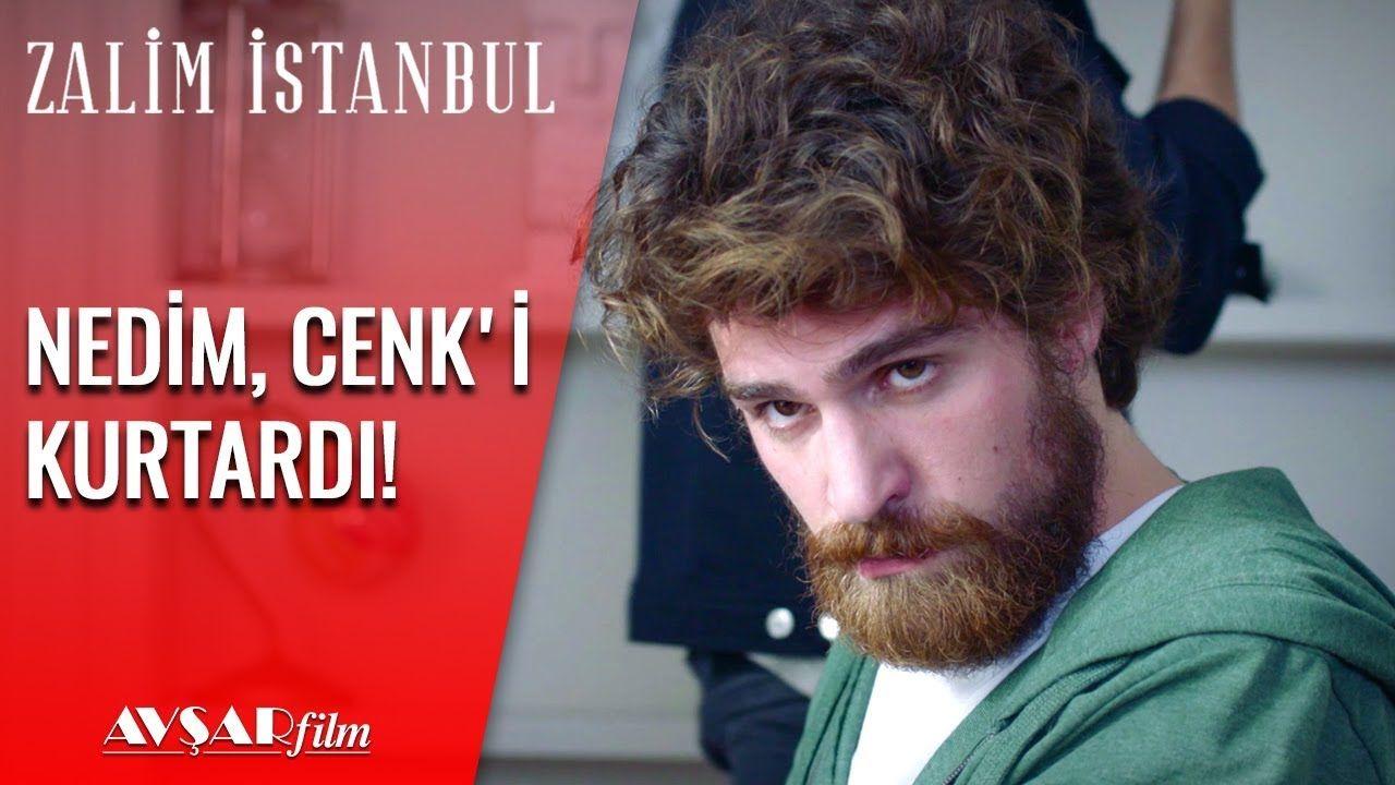 Nedim In Oyunu Cenk Ve Seniz I Nasil Kurtardi Zalim Istanbul 17 Bolum Istanbul Youtube Entertainment