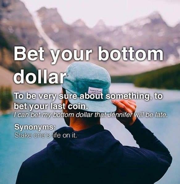Bet my bottom
