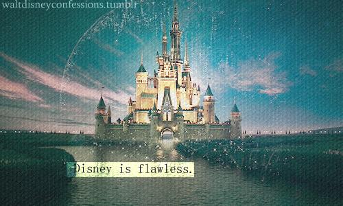 'Disney is flawless'