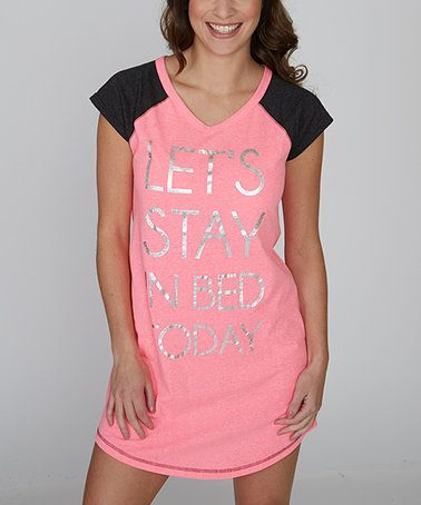 Love this Pretty In Pink 'Let's Stay In Bed' Sleep Shirt on #zulily! #zulilyfinds